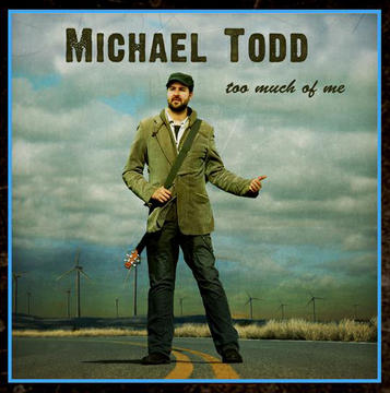 Too Much of Me, by Michael Todd on OurStage