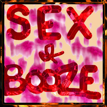 SEX and BOOZE, by Nurse! on OurStage