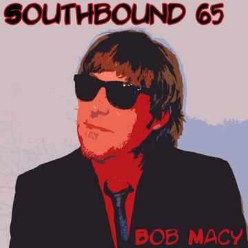 Southbound 65, by Bob Macy (Macy/Lowe) on OurStage