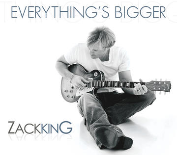 Everything's Bigger, by Zack King on OurStage