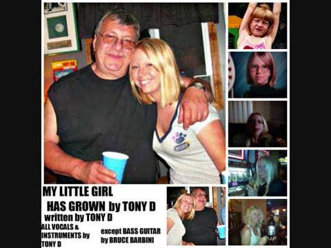 (The Video) MY LITTLE GIRL HAS GROWN  by TONY D, by TONY D (Solo) & with HIS BAND REVOLVER on OurStage