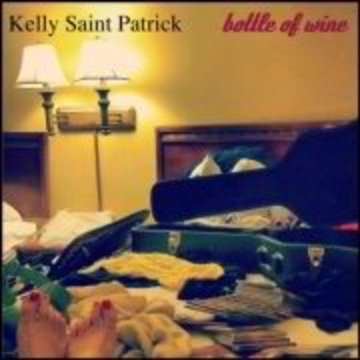 Bottle of Wine, by Kelly Saint Patrick on OurStage