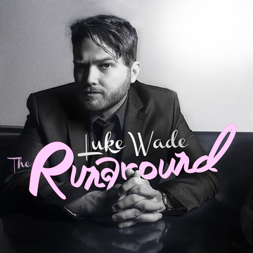 The Runaround, by Luke Wade and No Civilians on OurStage