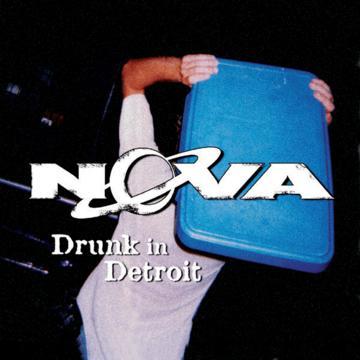 DRUNK IN DETROIT, by NOVA DETROIT on OurStage