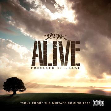 Alive, by Trajik on OurStage