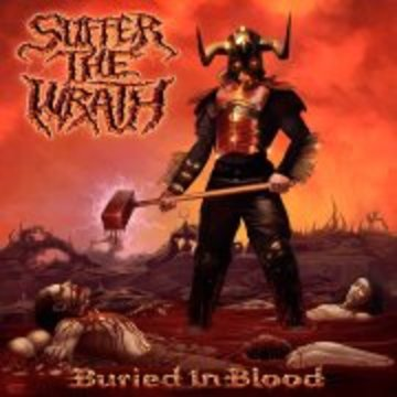 Buried In Blood, by SUFFER THE WRATH on OurStage