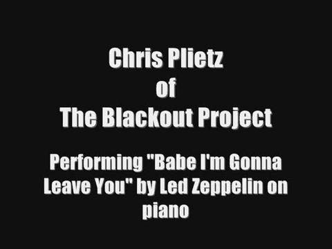 Babe I'm Gonna Leave You (Piano Cover), by The Blackout Project on OurStage