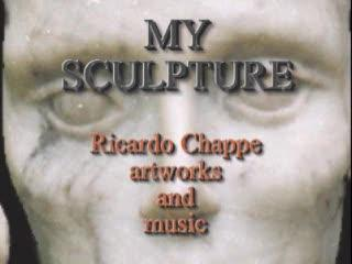 My sculptures, by Richap (Ricardo Chappe) on OurStage