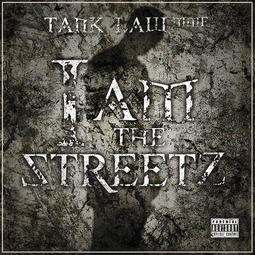 I AM THE STREETS, by TANK LAW MMF on OurStage