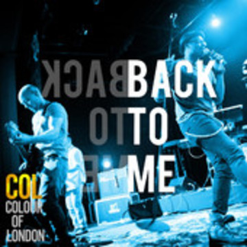 Back to Me, by Colour of London on OurStage