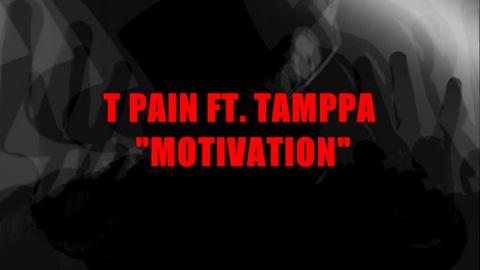 MOTIVATION, by TAMPPA ft. T-PAIN on OurStage
