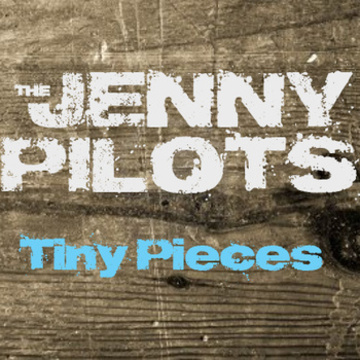 Tiny Pieces, by The Jenny Pilots on OurStage