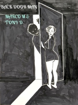(The Video) BACK DOOR MAN- MARCO M & TONY D, by MARCO M & TONY D on OurStage