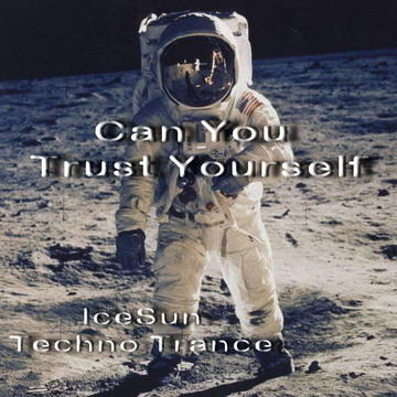 Can You Trust Yourself, by IceSun on OurStage