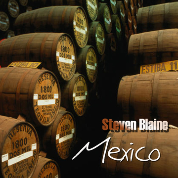 Mexico, by Steven Blaine on OurStage