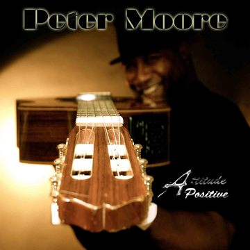 Attitude Positive, by Peter Moore on OurStage