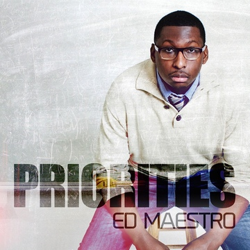 Priorities, by EDmaestro on OurStage