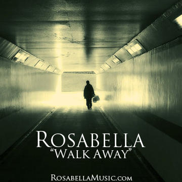 Walk Away (shortened), by Rosabella on OurStage