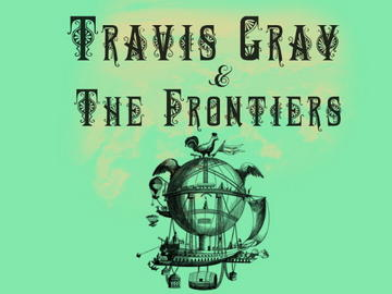 Feeling Shallow, by Travis Gray & The Frontiers on OurStage