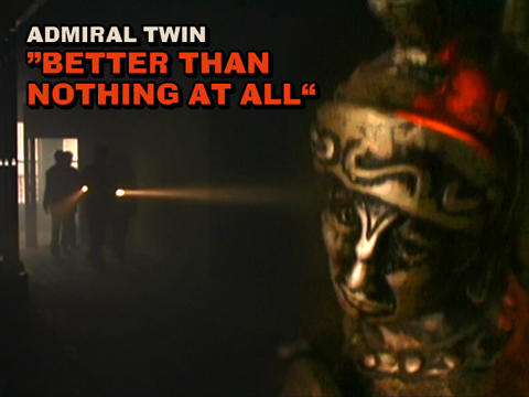 Better Than Nothing At All, by Admiral Twin on OurStage