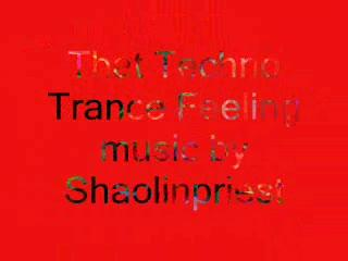 That Techno Trance Feeling, by shaolinpriest on OurStage