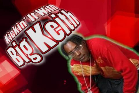 Kickin it with Big Keith, by Big Keith on OurStage