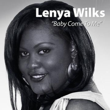 Baby Come To Me, by Lenya Wilks on OurStage