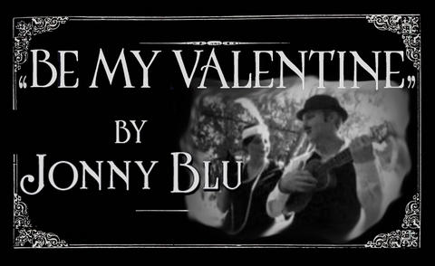 Be My Valentine, by Jonny Blu on OurStage