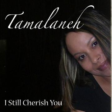 I Still Cherish You (Music Video), by Tamalaneh on OurStage