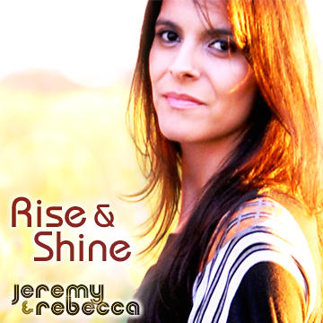 Rise and Shine, by Jeremy and Rebecca on OurStage