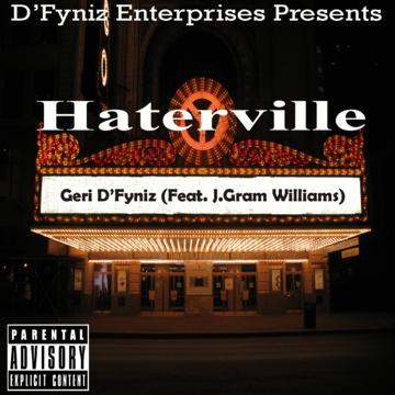 Haterville feat. J.Gram Williams, by Geri D'Fyniz on OurStage