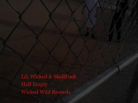 Half Empty, by LiL Wicked and SkullFuck on OurStage