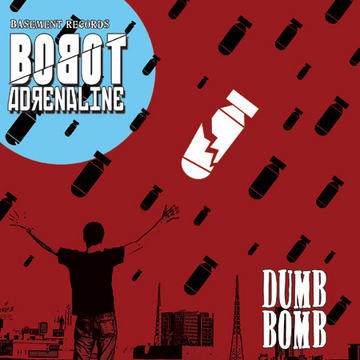 Dumb Bomb, by Bobot Adrenaline on OurStage