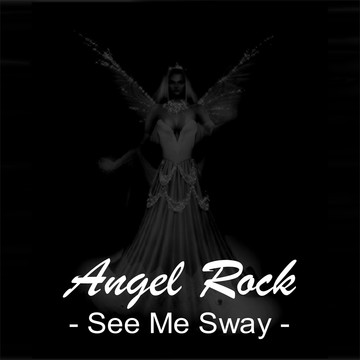 See Me Sway, by Angel Rock on OurStage